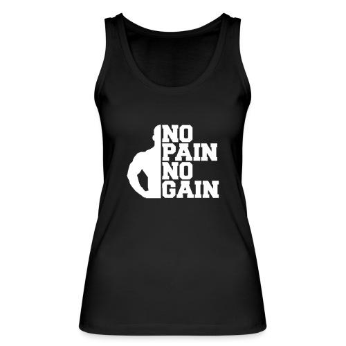 no pain no gain - Débardeur bio Femme