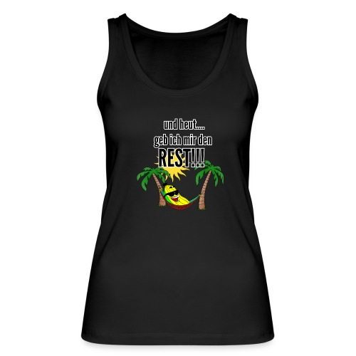 und heut... geb ich mir den Rest - Party Banane - Frauen Bio Tank Top von Stanley & Stella