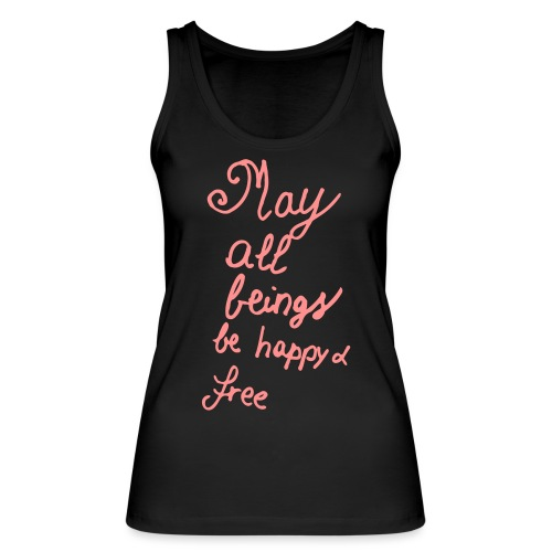 002 May All Beings Be Happy And Free Simple - Women's Organic Tank Top by Stanley & Stella