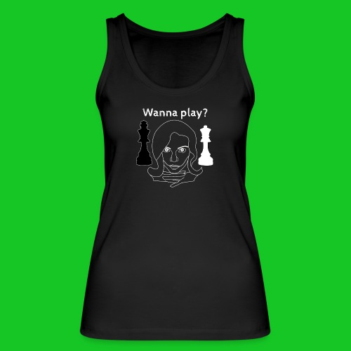 Wanna play chess - Vrouwen bio tanktop van Stanley & Stella