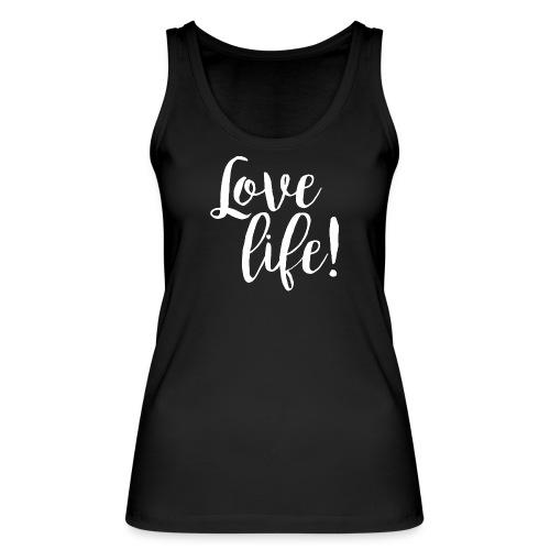 Love life white - Frauen Bio Tank Top von Stanley & Stella