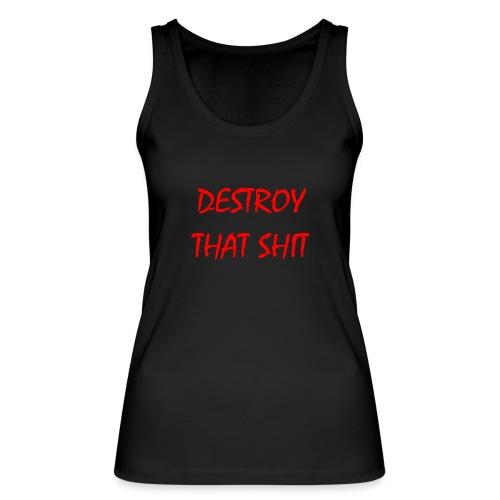 DestroyThatSh ** _ red - Women's Organic Tank Top by Stanley & Stella