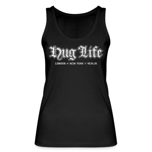 Hug Life Cities – lustige Geschenkidee - Frauen Bio Tank Top von Stanley & Stella