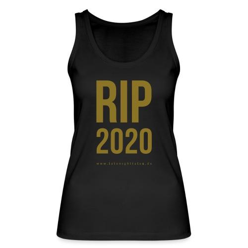 RIP 2020 Minimal -GOLD - Frauen Bio Tank Top von Stanley & Stella