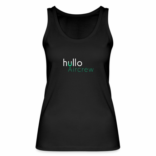 hullo Aircrew Dark - Women's Organic Tank Top by Stanley & Stella