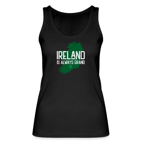 Ireland Always Grand 01 - Frauen Bio Tank Top von Stanley & Stella