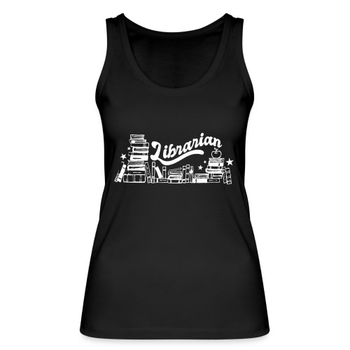 0323 Funny design Librarian Librarian - Women's Organic Tank Top by Stanley & Stella