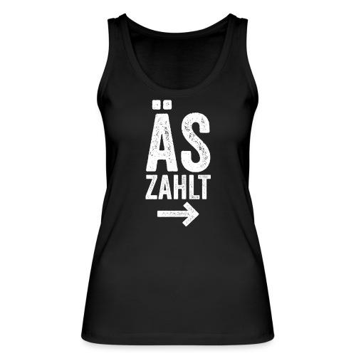 ÄS ZAHLT! - Frauen Bio Tank Top von Stanley & Stella