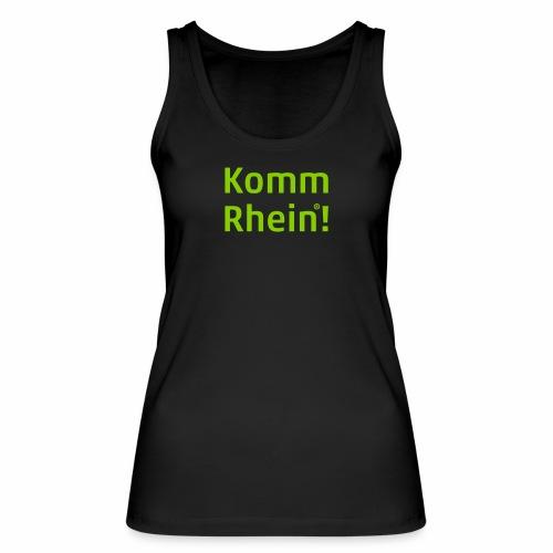 Komm Rhein - Frauen Bio Tank Top von Stanley & Stella