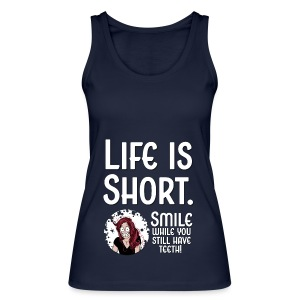 Life is short - Frauen Bio Tank Top von Stanley & Stella