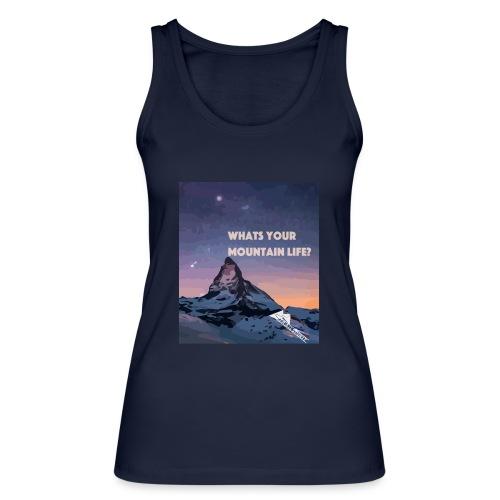 Whats your Mountain Life? - Frauen Bio Tank Top von Stanley & Stella