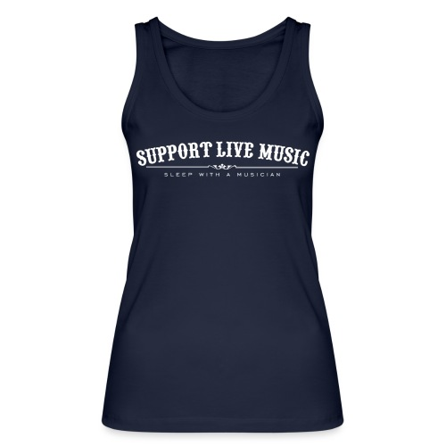 Support Live Music - sleep with a musician - Women's Organic Tank Top by Stanley & Stella
