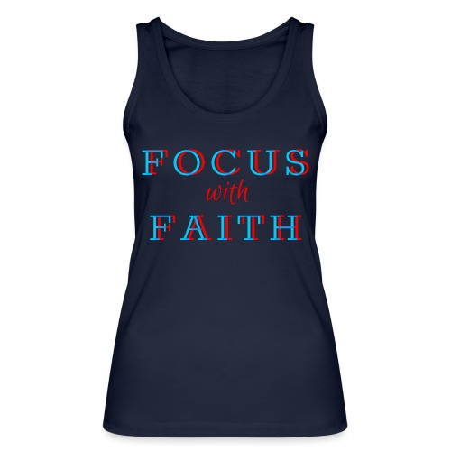 Focus with Faith - Women's Organic Tank Top by Stanley & Stella