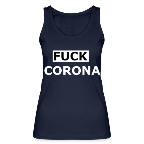 FUCK CORONA - Frauen Bio Tank Top von Stanley & Stella