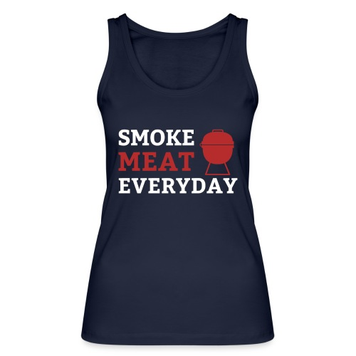 smoke meat everyday shirt - Frauen Bio Tank Top von Stanley & Stella
