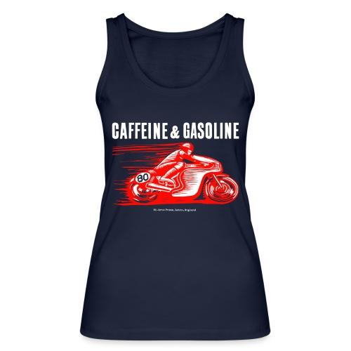 Caffeine & Gasoline white text - Women's Organic Tank Top by Stanley & Stella