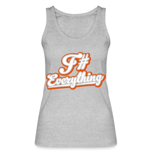 F# Everything - Women's Organic Tank Top by Stanley & Stella