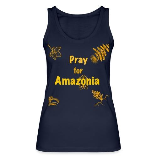 Pray for Amazonia - Frauen Bio Tank Top von Stanley & Stella