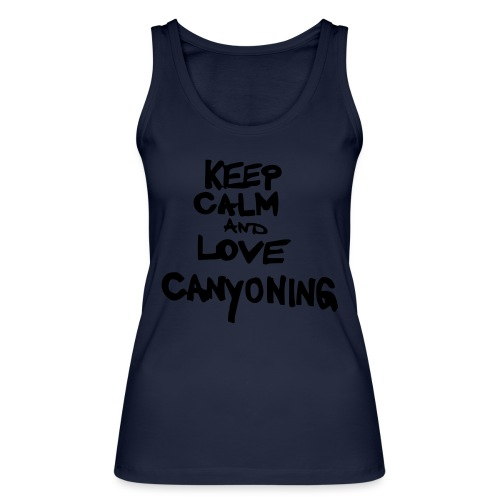 keep calm and love canyoning - Frauen Bio Tank Top von Stanley & Stella
