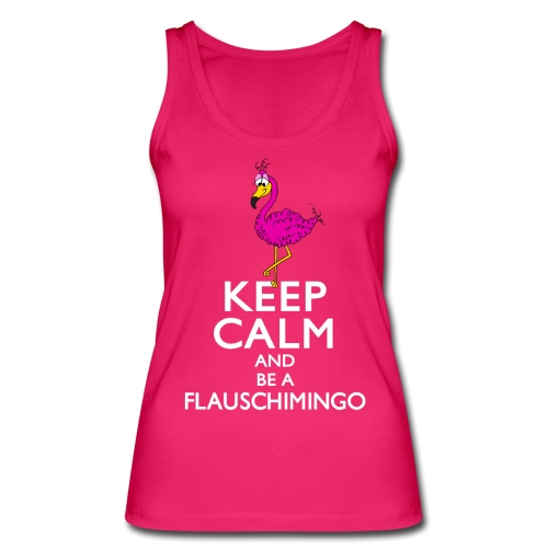 Keep calm and be a Flauschimingo - Frauen Bio Tank Top von Stanley & Stella