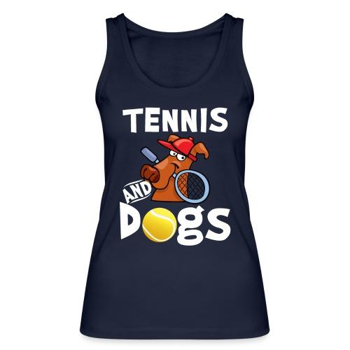 Tennis And Dogs Funny Sports Pets Animals Love - Frauen Bio Tank Top von Stanley & Stella