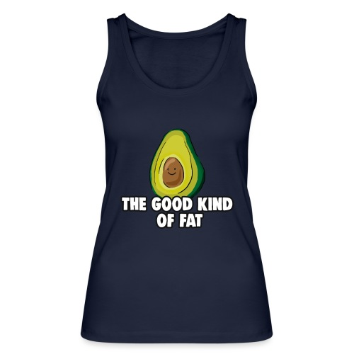 Avocado: The Good Kind of Fat - Women's Organic Tank Top by Stanley & Stella