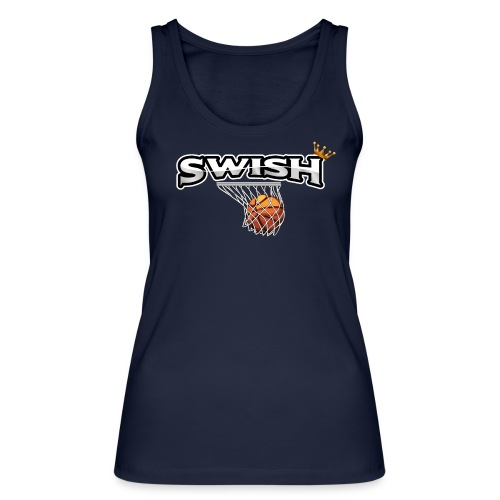 The king of swish - For basketball players - Women's Organic Tank Top by Stanley & Stella