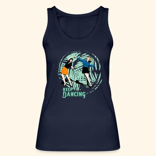 keep-dancing - Camiseta de tirantes ecológica mujer de Stanley & Stella