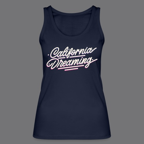 CALIFORNIA DREAMING Vintage Tee Shirt - Women's Organic Tank Top by Stanley & Stella