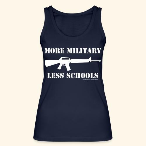 MORE MILITARY - LESS SCHOOLS - Frauen Bio Tank Top von Stanley & Stella