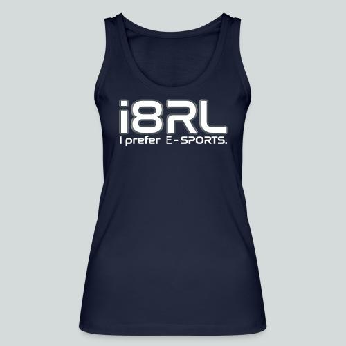 i8RL - I prefer e-sports - Débardeur bio Femme