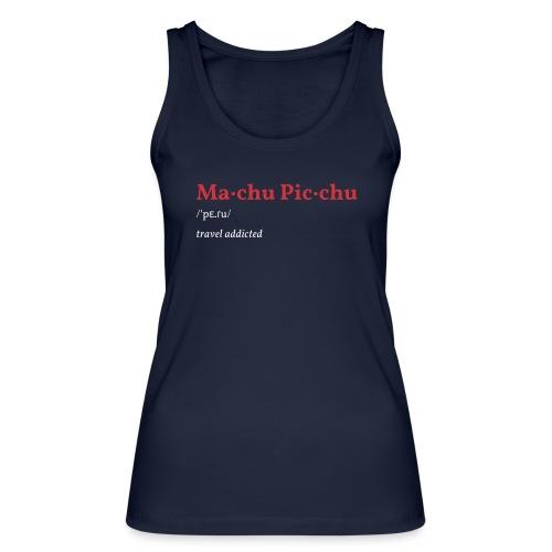 Machu Picchu - Frauen Bio Tank Top von Stanley & Stella