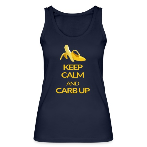 KEEP CALM and CARB UP - Frauen Bio Tank Top von Stanley & Stella