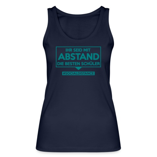 Ihr seid mit ABSTAND die besten Schüler. sdShirt - Frauen Bio Tank Top von Stanley & Stella