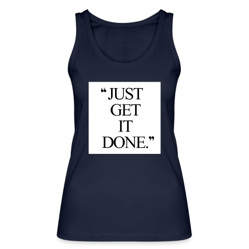 just get it done workout motivation - Økologisk Stanley & Stella tanktop til damer