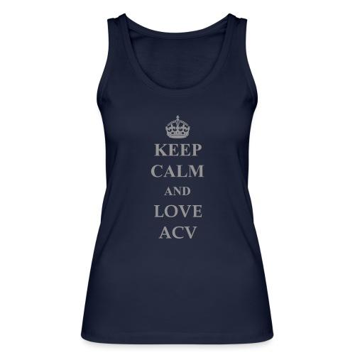 Keep Calm and Love ACV - Schriftzug - Frauen Bio Tank Top von Stanley & Stella