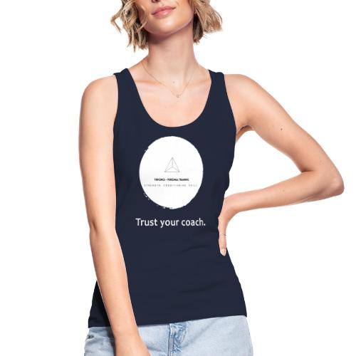 Trust your coach (white) - Frauen Bio Tank Top von Stanley & Stella