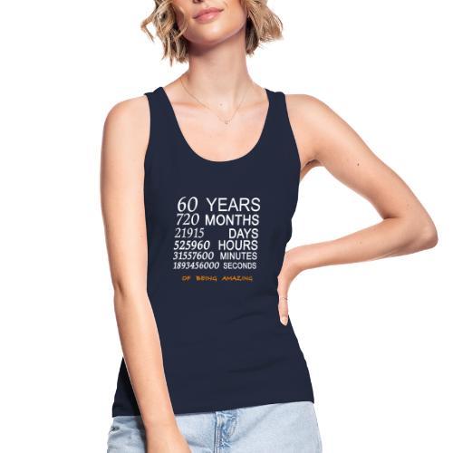 Anniversaire 60 years 720 months of being amazing - Débardeur bio Femme