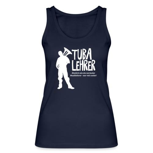 Tuba Lehrer | Tubist - Frauen Bio Tank Top von Stanley & Stella