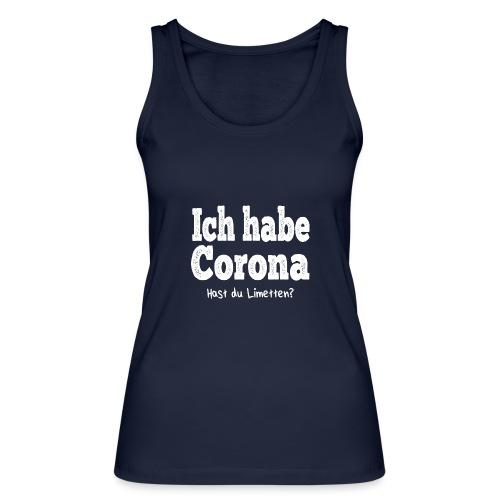 Ich hab corona- Hast du Limetten? - Frauen Bio Tank Top von Stanley & Stella