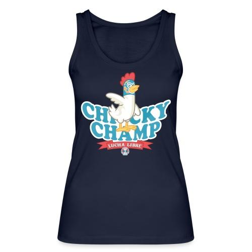 Chicky Champ - Frauen Bio Tank Top von Stanley & Stella