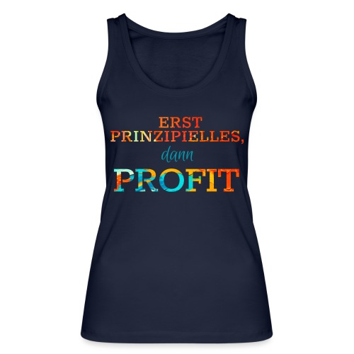 Erst Prinzipielles, dann Profit - Women's Organic Tank Top by Stanley & Stella