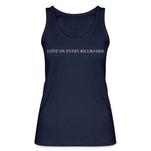LOVE ON EVERY BILLBOARD - Women's Organic Tank Top by Stanley & Stella