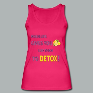 When life gives you lemons use them to detox! - Women's Organic Tank Top