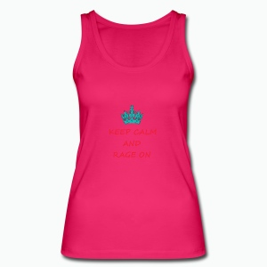 KEEP CALM AND RAGE ON - Women's Organic Tank Top by Stanley & Stella