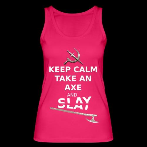 Keep Calm Take an Axe and Slay - Blanc - Débardeur bio Femme
