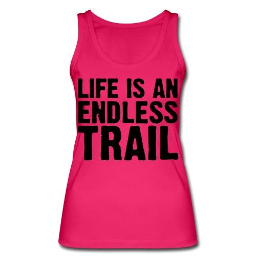Life is an endless trail - Frauen Bio Tank Top von Stanley & Stella