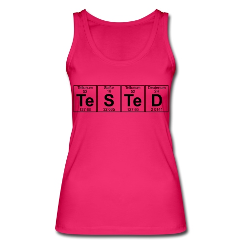 Te-S-Te-D (tested) (small) - Women's Organic Tank Top by Stanley & Stella