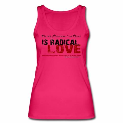 Radikale Liebe black - Frauen Bio Tank Top von Stanley & Stella