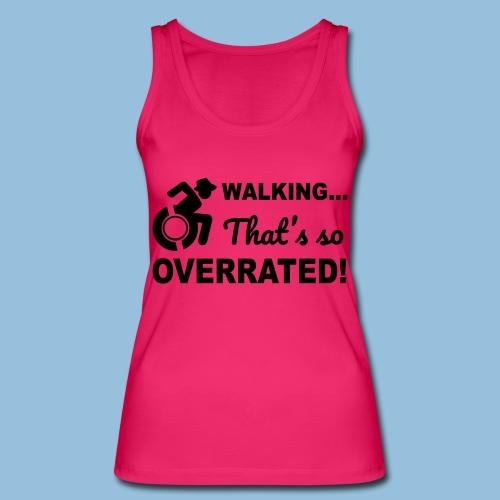Walkingoverrated2 - Vrouwen bio tanktop van Stanley & Stella